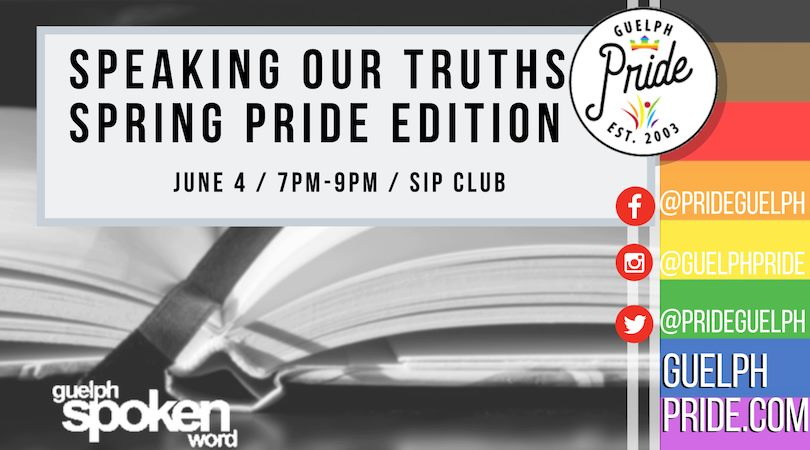 QueerEvents.ca - Guelph event listing -  Speaking our truths spring pride edition 2019