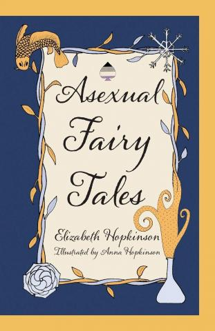 QueerEvents.ca - Book - Asexual Fairy Tales  by Elizabeth Hopkinson
