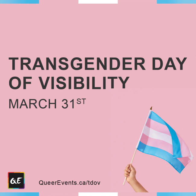 QueerEvents.ca - notable LGBT2Q dates - trans day of visibility